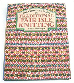 Fair Isle Knitting the complete book of traditional fair isle knitting: sheila mcgregor:  9780713414325: amazon.com: ypwuuhj