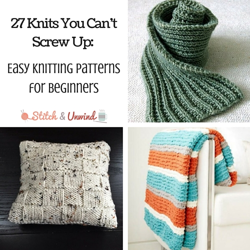 Knitting For Beginners 27 knits you canu0027t screw up- easy knitting patterns for beginners urwgcqh
