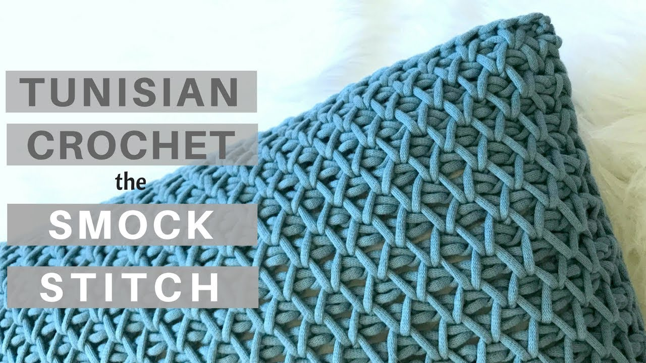 learn the tunisian crochet smock stitch *video tutorial and new pattern* cvwoszz