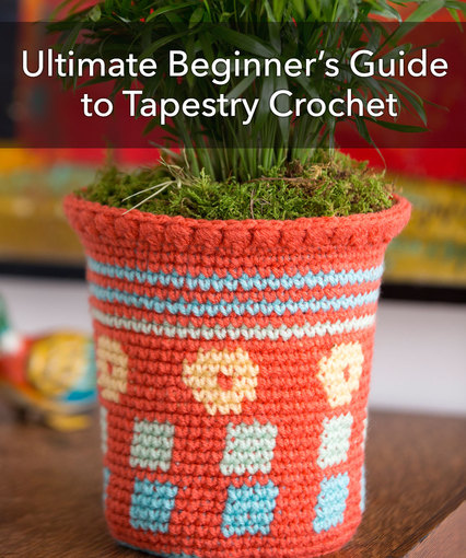 ultimate beginneru0027s guide to tapestry crochet dqeatnm