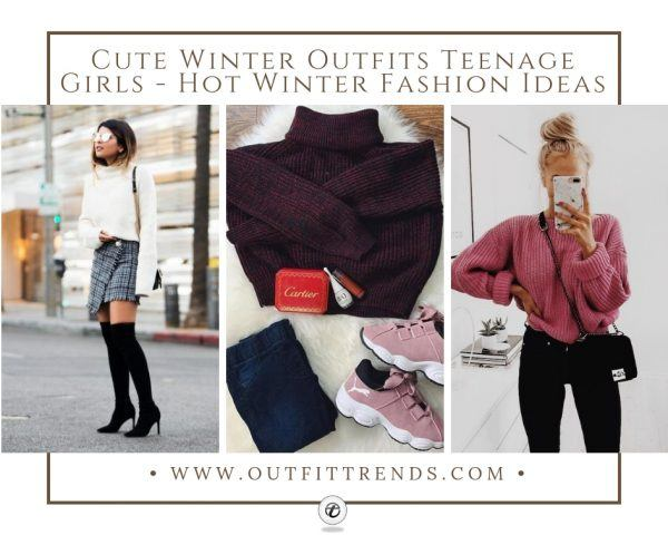 Cute Winter Outfits Teenage Girls-17 Hot Winter Fashion Ide